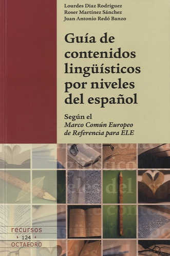 Lourdes Diaz-Rodriguez et Roser Martinez - Guía de contenidos lingüísticos por niveles de español.