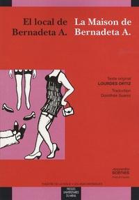 Lourdes Ortiz - La Maison de Bernadeta A - Edition bilingue français-espagnol.