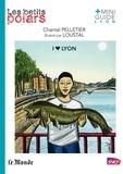 Loustal et Chantal Pelletier - I love Lyon.