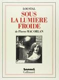 Loustal et  Macorl - Sous la lumière froide.