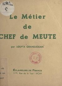 Louv'a Grandjouan et  Baloo - Le métier de chef de meute.