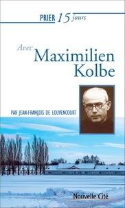 Louvencourt jean francois De - Prier 15 jours avec maximilien kolbe ned.