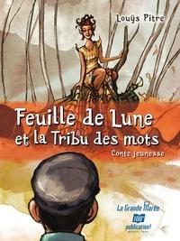 Louÿs Pitre - Feuille de Lune et la tribu des mots.