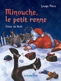 Louÿs Pitre - Minouche, le petit renne.