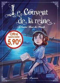 Lova Pourrier - Le couvent de la reine Tome 3 : A l'autre bout du monde.