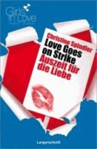 Love Goes on Strike - Auszeit für die Liebe.