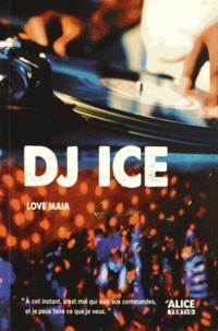 Love Maia - DJ Ice.