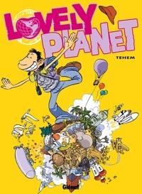 Téhem - Lovely planet - Tome 01.