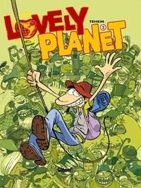 Téhem - Lovely planet - Tome 02.