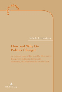 Lovinfosse isabelle De - How and Why Do Policies Change? - A Comparison of Renewable Electricity Policies in Belgium, Denmark, Germany, the Netherlands and the UK.