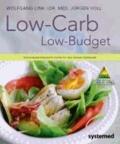Low-Carb - Low Budget. - Kohlenhydratbilanzierte Küche für den kleinen Geldbeutel..