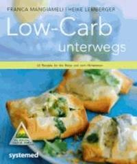Low-Carb unterwegs - 40 Rezepte für die Reise und zum Mitnehmen..