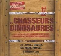 Lowell Dingus et Mark A. Norell - Chasseurs de dinosaures - L'extraordinaire histoire de ceux qui découvrirent le monde des dinosaures.