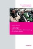Loya Jirga - Afghanischer Mythos, Ratsversammlung und Verfassungsorgan.