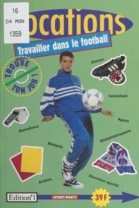 Loyant - Travailler dans le football.