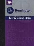 Loyd V. Allen et Lisa A. Lawson - Remington - Volume 1 : The Science of Pharmacy - Volume 2 : The Practice of Pharmacy.