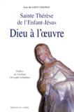 Loys de Saint Chamas - Dieu à l'oeuvre - Sainte Thérèse de l'Enfant-Jésus.