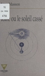 Loys Masson - Icare ou Le soleil cassé.