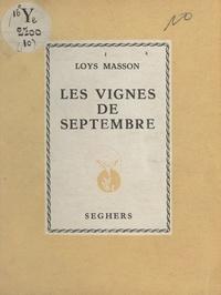 Loys Masson - Les vignes de septembre.