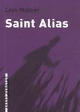 Loys Masson - Saint Alias - Suivi de La Chose.