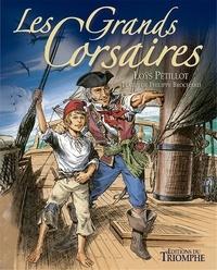 Loÿs Pétillot - Les grands corsaires.