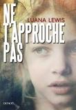 Luana Lewis - Ne t'approche pas.