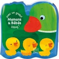Luana Rinaldo et Catherine Hellier - Mamans & bébés, diling ! - Avec un grelot.