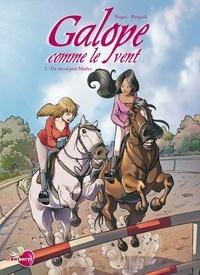 Luana Vergari et Roberta Pierpaoli - Galope comme le vent Tome 1 : Un cheval pour Maëlys.
