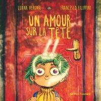 Luana Vergari et Francesco Filippini - Un amour sur la tête.