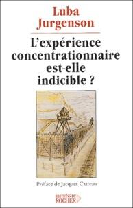 Luba Jurgenson - L'expérience concentrationnaire est-elle indicible ?.