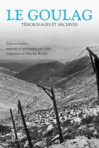 Luba Jurgenson et Nicolas Werth - Le goulag - Témoignages et archives.