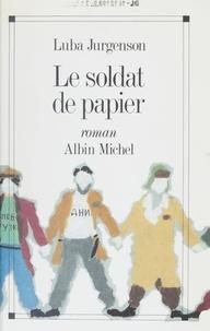 Luba Jurgenson - Le Soldat de papier.