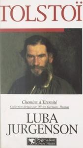 Luba Jurgenson et Olivier Germain-Thomas - Tolstoï.