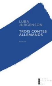 Luba Jurgenson - Trois contes allemands.