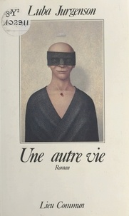 Luba Jurgenson - Une Autre vie.
