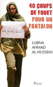 Lubna Ahmad Al-Hussein - 40 coups de fouet pour un pantalon.