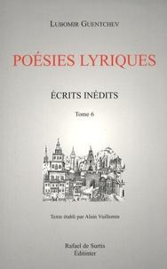 Lubomir Guentchev - Ecrits inédits - Tome 6, Poésies lyriques.