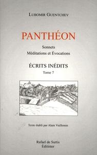 Lubomir Guentchev - Ecrits inédits - Tome 7, Panthéon.