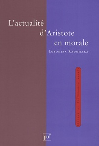Lubomira Radoilska - L'actualité d'Aristote en morale.