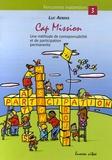 Luc Aerens - Cap mission - Une méthode de coresponsabilité et de participation permanente, au service des groupes scolaires, paroissiaux et des mouvements de jeunes.