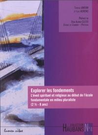 Luc Aerens et Teresa Jardim - Explorer les fondements - L'éveil spirituel et religieux au début de l'école fondamentale en milieu pluraliste (2 1/2-8 ans).