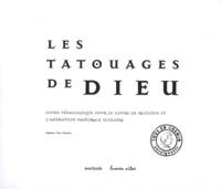 Luc Aerens - Les tatouages de Dieu - Guide pédagogique pour le cours de religion et l'animation pastorale scolaire.