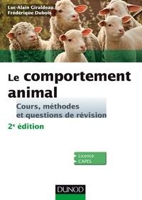 Luc-Alain Giraldeau et Frédérique Dubois - Le comportement animal - 2e éd. - Cours, méthodes et questions de révision.