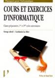 Luc Albert et  Collectif - Cours et exercices d'informatique - Classes préparatoires, 1er et 2nd cycles universitaires.