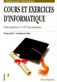 Cours et exercices d'informatique- Classes préparatoires, 1er et 2nd cycles universitaires - Luc Albert |