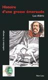 Luc Aldric - Histoire d'une grosse émeraude.