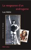 Luc Aldric - La vengeance d'un androgame - Petits suppléments à La vengeance d'une femme de Jules Barbey d'Aurevilly.
