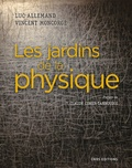 Luc Allemand et Vincent Moncorgé - Les jardins de la physique.