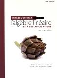 Luc Amyotte - Introduction à l'algèbre linéaire et à ses applications.