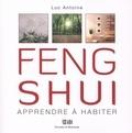 Luc Antoine - Feng Shui, Apprendre à habiter.